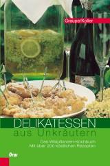 Friedrich Graupe & Sepp Koller - Delikatessen aus Unkräutern