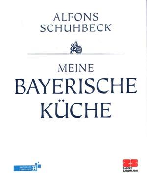 Meine bayerische Küche von Alfons Schubeck | Rezension von der Buchhexe