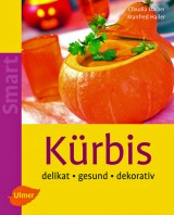 Kürbis – Delikat, gesund, dekorativ