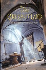 Das Unkrautland (2) – Das Geheimnis der Schwarzen Hütte