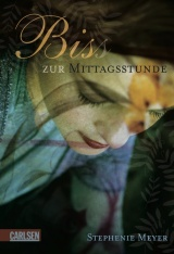 Stephenie Meyer - New Moon - Bis(s) zur Mittagsstunde