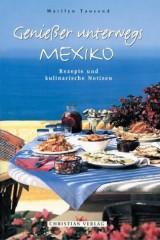Genießer unterwegs – Mexiko