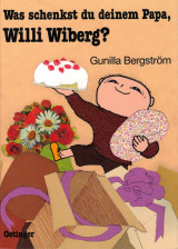 Gunilla Bergström - Was schenkst du deinem Papa, Willi Wiberg?