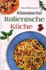 Klassische italienische Küche von Julia della Croce  Rezension von ...