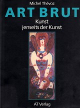 Art Brut – Kunst jenseits der Kunst