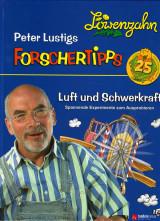 Löwenzahn: Peter Lustigs Forschertipps – Luft und Schwerkraft