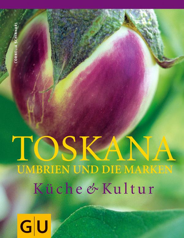 Toskana umbrien und die marken k che kultur von for Tim malzer die kuche buch