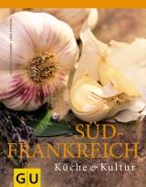 Südfrankreich: Küche & Kultur