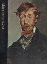 Manet und seine Zeit 1832 – 1883