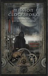 Mission Clockwork (1) – Gefahr für das britische Empire