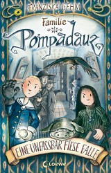 Familie Pompadauz (2) – Eine unfassbar fiese Falle