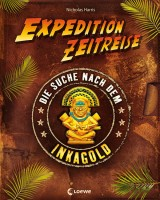 Expedition Zeitreise (1) – Die Suche nach dem Inkagold