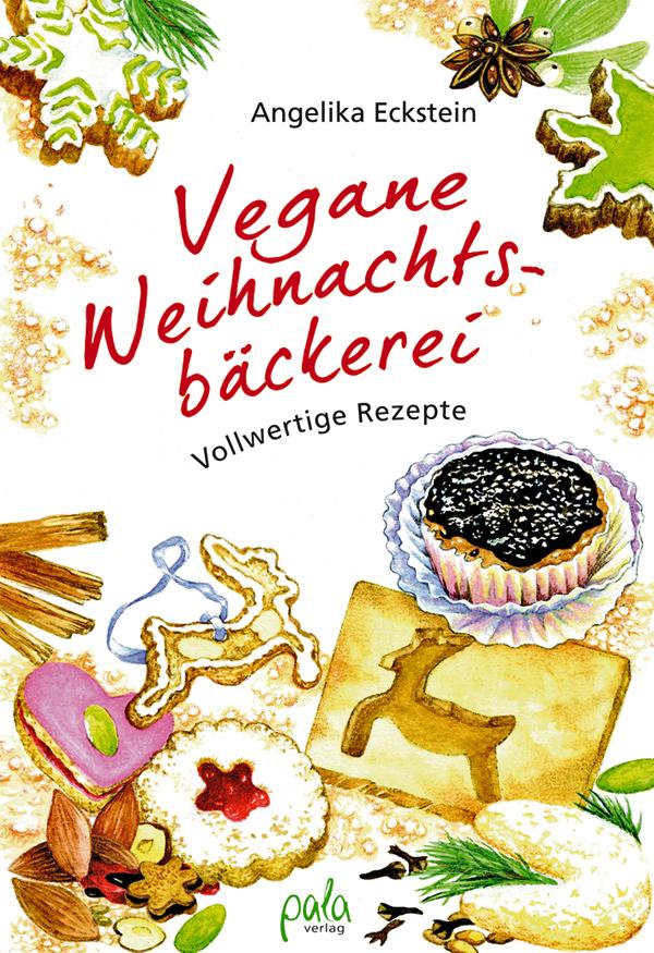 Traditionelles Weihnachtsgebäck.Vegane Weihnachtsbäckerei Von Angelika Eckstein Rezension Von Der