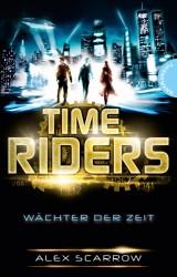 TimeRiders (1) – Wächter der Zeit