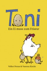 Toni – Ein Ei muss zum Friseur