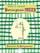 Hieronymus Frosch – Darauf hat die Welt gewartet