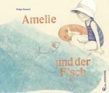 Helga Bansch - Amelie und der Fisch