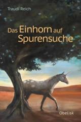 Traudi Reich - Das Einhorn auf Spurensuche