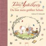 Andreas H. Schmachtl: Tilda Apfelkern - Du bist mein größter Schatz