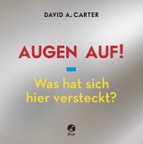 David A. Carter: Augen auf! - Was hat sich hier versteckt?