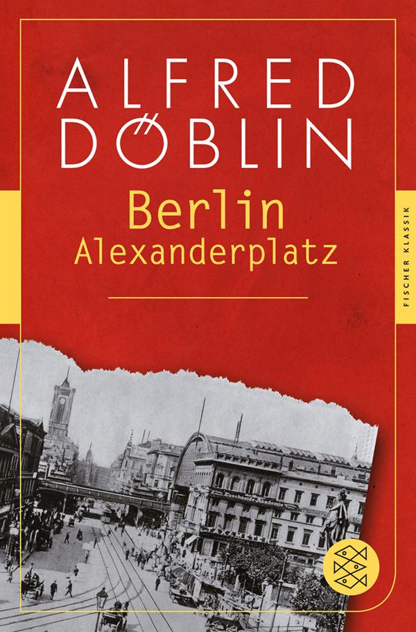 Berlin Alexanderplatz Von Alfred Doblin Rezension Von Der Buchhexe