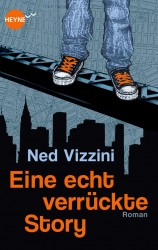 Ned Vizzini - Eine echt verrückte Story