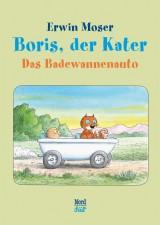 Erwin Moser: Boris, der Kater - Das Badewannenauto