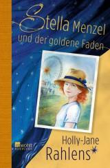 Holly-Jane Rahlens - Stella Menzel und der goldene Faden