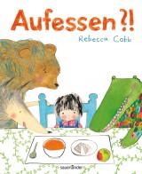 Rebecca Cobb - Aufessen?!