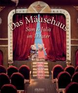 Das Mäusehaus – Sam und Julia im Theater