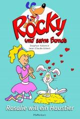 Rocky und seine Bande (1) –  Rosalie will ein Haustier