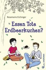 Rosemarie Eichinger - Essen Tote Erdbeerkuchen?