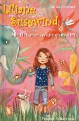 Tanya Stewner - Liliane Susewind (1) - Mit Elefanten spricht man nicht
