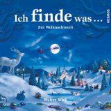 Walter Wick - Ich finde was... Zur Weihnachtszeit