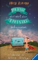 David Almond - Der Junge der mit den Piranhas schwamm