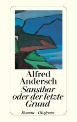 Alfred Andersch - Sansibar oder der letzte Grund