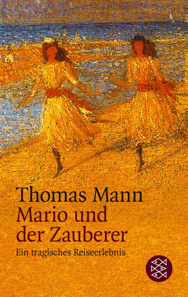 Mario Und Der Zauberer Von Thomas Mann Rezension Von Der