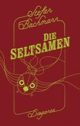 Stefan Bachmann - Die Seltsamen