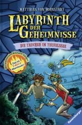 Matthias von Bornstädt: Labyrinth der Geheimnisse (6) - Die Taucher im Teufelssee