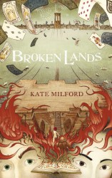 Kate Milford - Broken Lands