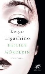 Keigo Higashino - Heilige Mörderin