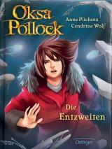 Anne Plichota & Cendrine Wolf: Oksa Pollock (5) - Die Entzweiten