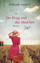Jürgen Seidel - Der Krieg und das Mädchen