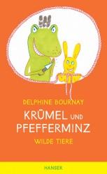 Delphine Bournay: Krümel und Pfefferminz - Wilde Tiere