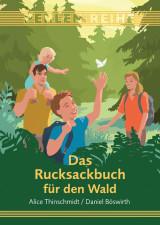 Thinschmidt & Böswirth - Das Rucksackbuch für den Wald