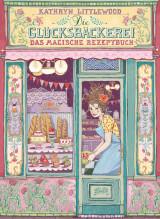Die Glücksbäckerei (1) – Das magische Rezeptbuch
