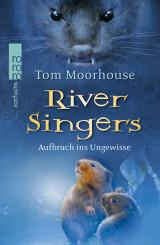 Tom Moorhouse - River Singers (1) - Aufbruch ins Ungewisse