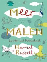 Harriet Russell: Meer malen - Ein Mal- und Mitmachbuch