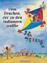 Otfried Preußler - Vom Drachen, der zu den Indianern wollte