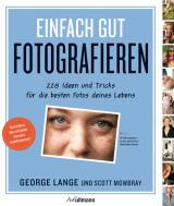 George Lange & Scott Mowbray - Einfach gut fotografieren